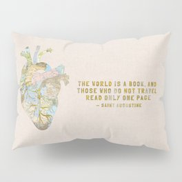 A Traveler's Heart + Quote Pillow Sham
