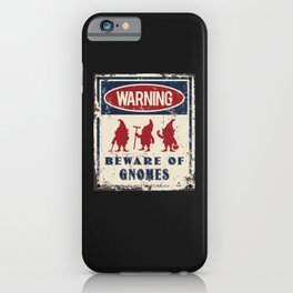 Gnomes Warning Beware iPhone Case