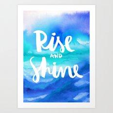 Rise & Shine [Collaboration with Jacqueline Maldonado] Art Print