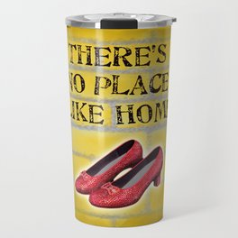 There's No Place Like Home Oz Ruby Red Slippers Yellow Brick Road Travel Mug