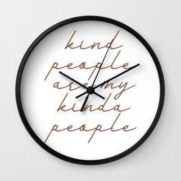Kind people are my kinda people Wall Clock