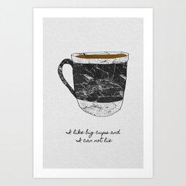 I Like Big Cups, Coffee Illustration Art Print