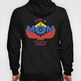 I'm a Mom This is My Uniform Mother's Mama Hoody