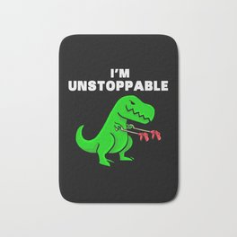 I am unstoppable | Dinosaur Tyrannosaurus Rex Bath Mat