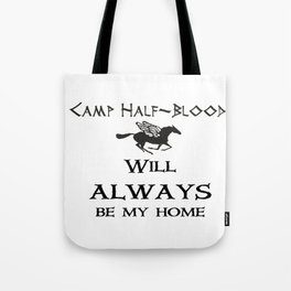 Camp-half blood will always be my home Tote Bag