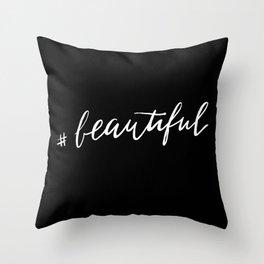#Beautiful Throw Pillow