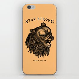 STAY STRONG NEVER GIVE UP iPhone Skin
