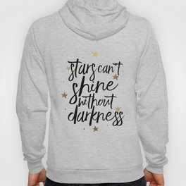 STARS AND MOON Nursery, Stars Can't Shine Without Darkness,Kids Room Decor,Motivational Quote,Good N Hoody