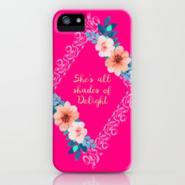 She's all shades of Delight iPhone Case