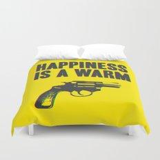 Happiness is a Warm Gun Duvet Cover