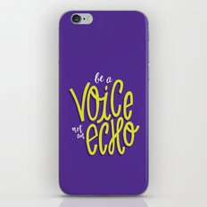Be a Voice, Not an Echo iPhone & iPod Skin