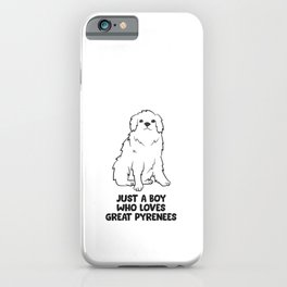 Just a Boy Who Loves Great Pyrenees Dogs iPhone Case
