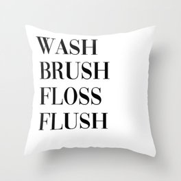 wash brush floss flush Throw Pillow