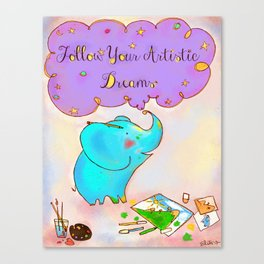 Follow Your Artistic Dreams Canvas Print