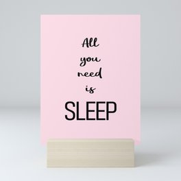 All you need is sleep Pink Mini Art Print