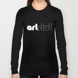 ArtSlut Long Sleeve T-shirt