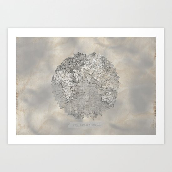 YOU ARE MY WORLD Art Print