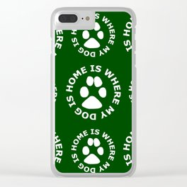 My Dog is Home Clear iPhone Case