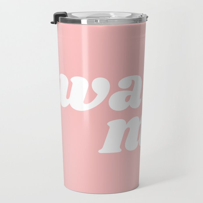 watch me Travel Mug