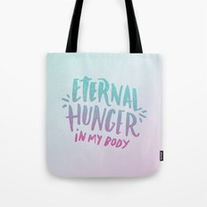 Eternal Hunger Tote Bag
