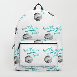 """SEA GREEN """"LOVE YOU TO THE MOON AND BACK"""" QUOTE + MOON Backpack"""