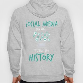 Social Media Can Wait Time For History Hoody