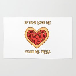 Feed me pizza if you love me Rug