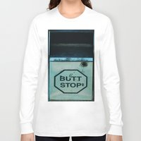 butt Long Sleeve T-shirts featuring Butt Stop by Nicole Rosemarie