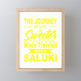 The Journey Of Life Is Sweeter When Traveled With A Saluki ye Framed Mini Art Print