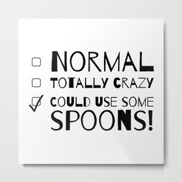 Not Crazy, Just Unwell Metal Print