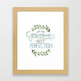 Aim for progress not perfection Framed Art Print