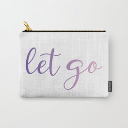 Let go or loosen ones hold on something or someone Carry-All Pouch