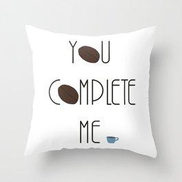 You Complete Me - Coffee Mug Love Throw Pillow