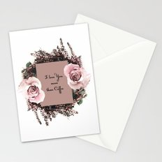 I love you more than coffee Stationery Cards