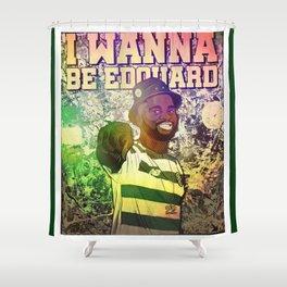 Wanna Be Edouard Shower Curtain