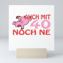"A German Piggy Birthday Tee For Pig Lovers ""Auch Mit 40 Noch Ne Geile Sau"" T-shirt Animals Pork Meat Mini Art Print"