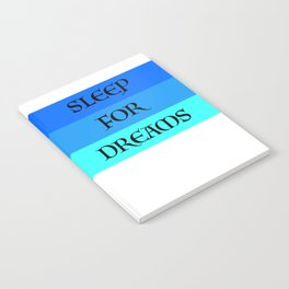 SLEEP FOR DREAMS Notebook