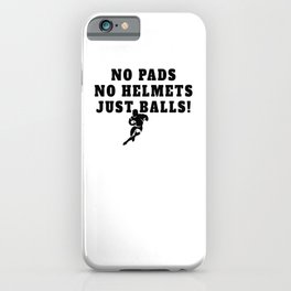 Rugby Just Balls Quote iPhone Case