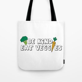 Be Kind Eat Veggies Tote Bag