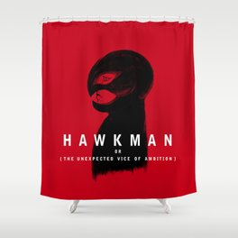 Hawkman or The Unexpected Vice of Ambition Shower Curtain