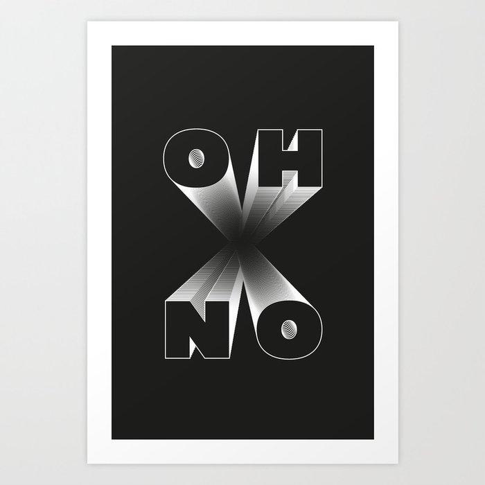 o h  n o! Art Print