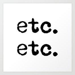 etc. etc. Art Print