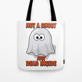 Ghost Gift Not A Ghost Just Dead Inside Goth Present Tote Bag