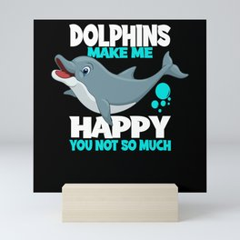 Dolphins Make Me Happy You Not So Much Outfit Mini Art Print