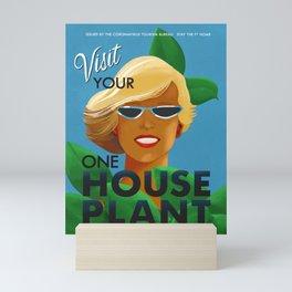 Visit Your One House Plant Mini Art Print
