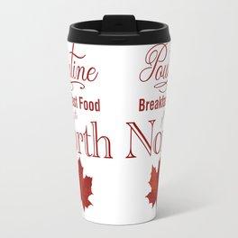 Poutine; Breakfast Food of the North Travel Mug