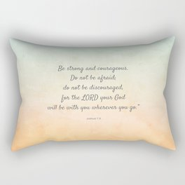 Be Strong and Courageous, Bible Quote, Joshua 1:9 Rectangular Pillow