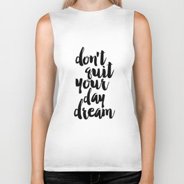 don't quit your day dream, inspirational quote,motivational poster,printable art,dream quote Biker Tank