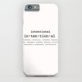 Intentional iPhone Case