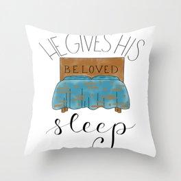 He Gives His Beloved Sleep || Christian Bible Verse Throw Pillow